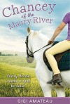 Chancey of the Maury River - Gigi Amateau