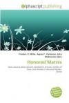 Honored Matres - Frederic P. Miller, Agnes F. Vandome, John McBrewster