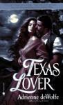 Texas Lover - Adrienne deWolfe
