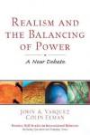 Realism and the Balancing of Power: A New Debate - John A. Vasquez, Colin Elman