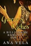 Greene's Riches (A Billionaire Romance - Vol. 2) - Ana Vela