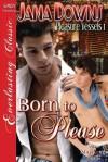Born to Please (Pleasure Vessels 1) - Jana Downs