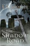 The Shadow Road - K.V. Johansen