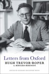 Letters from Oxford: Hugh Trevor-Roper to Bernard Berenson - Hugh Trevor-Roper, Richard Davenport-Hines