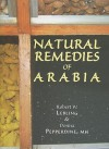 Natural Remedies of Arabia - Robert W. Lebling