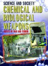 Chemical and Biological Weapons: Agents of War and Terror (Science and Society) - Daniel E. Harmon