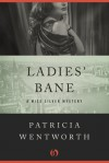 Ladies' Bane - Patricia Wentworth