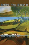 Before You Know It: Prose Poems 1970-2005 - Louis Jenkins