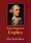 John Singleton Copley - James Thomas Flexner