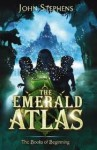 The Emerald Atlas (The Books of Beginning #1) - John Stephens