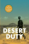 Desert Duty: On the Line with the U.S. Border Patrol - Bill Broyles, Charles Bowden