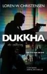 Dukkha: The Suffering - Loren W. Christensen