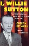 I, Willie Sutton - Quentin Reynolds
