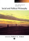 The Blackwell Guide to Social and Political Philosophy: A Minimalist Approach - Robert L. Simon