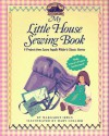 My Little House Sewing Book - Margaret Irwin, Mary Collier