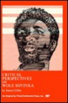 Critical Perspective on Wole Soyinka (Critical Perspectives ; 5) - Wole Soyinka, James Gibbs