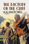 The Factory on the Cliff - A.G. Macdonell