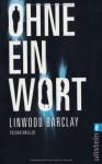 Ohne ein Wort - Linwood Barclay