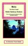 Mulu: The Rain Forest - Robin Hanbury-Tenison
