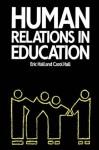 Human Relations in Education - Carol Hall, Eric Hall
