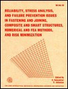 Reliability, Stress Analysis, and Failure Prevention Issues in Fastening and Joining Composite and Smart Structures, Numerical and Fea Methods, and ri: ... 17-22, 1996, Atlanta, Georgia (De Vol. 92) - American Society of Mechanical Engineers, Erol Sancaktar, Shahriar Jahanian