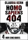 Nur eine Kugel (Homo Sapiens 404, #4) - Claudia Kern