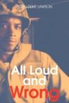 All Loud and Wrong - John Edward Lawson