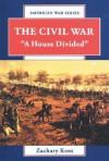 """The Civil War: """"A House Divided"""" - Zachary Kent, R. Conrad Stein"""