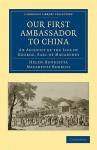Our First Ambassador to China - Helen Henrietta Robbins, George Macartney