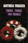 Three, Three, The Rivals - Anthea Fraser