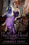 Halfway Hexed (Southern Witch #3) - Kimberly Frost