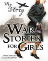 War Stories For Girls - Jill Atkins, Vince Cross, Sue Reid