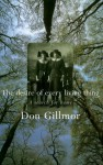 The Desire of Every Living Thing - Don Gillmor