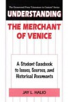Understanding the Merchant of Venice: A Student Casebook to Issues, Sources, and Historical Documents - Jay L. Halio