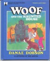 Woof And The Haunted House - Danae Dobson