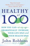 Healthy at 100 Healthy at 100 (eBook) - John Robbins