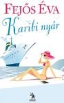 Karibi nyár - Eva Fejos