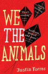 We the Animals - Justin Torres