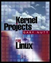 Kernel Projects for Linux [With CDROM] - Gary Nutt