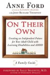 On Their Own: Creating an Independent Future for Your Adult Child With Learning Disabilities and ADHD: A Family Guide - Anne Ford, John-Richard Thompson, Sally Shaywitz