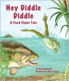 Hey Diddle Diddle: A Food Chain Tale - Pam Kapchinske, Sherry Rogers