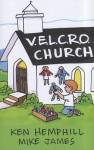 V.E.L.C.R.O. Church - Kenneth S. Hemphill, Mike James