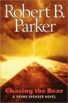 Chasing The Bear (Spenser, #37) - Robert B. Parker, Daniel Parker