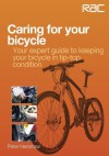 Caring for your bicycle - Your expert guide to keeping your bicycle in tip-top condition - Peter Henshaw