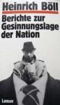 Berichte zur Gesinnungslage der Nation - Heinrich Böll
