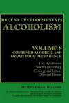 Recent Developments in Alcoholism: Volume 8: Combined Alcohol and Other Drug Dependence - Marc Galanter