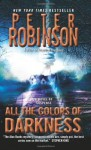 All the Colors of Darkness (Inspector Banks Novels) - Peter Robinson