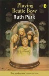 Playing Beatie Bow - Ruth Park
