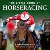 The Little Book of Horseracing - Michael Heatley, Jonny Whetstone