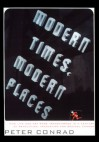 Modern Times, Modern Places - Peter Conrad